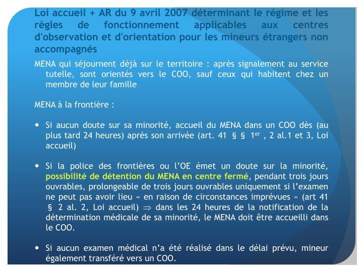 Loi accueil + AR du 9 avril 2007 déterminant le régime et les règles de fonctionnement applicables aux centres d'observation et d'orientation pour les mineurs étrangers non accompagnés