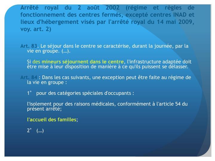 Arrêté royal du 2 août 2002 (régime et règles de fonctionnement des centres fermés, excepté