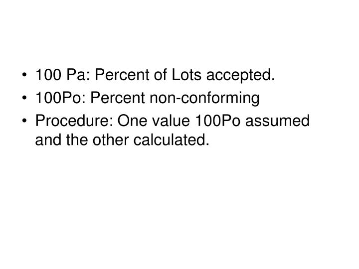 100 Pa: Percent of Lots accepted.