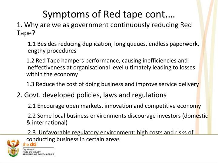 Symptoms of Red tape cont.…