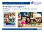 workforce development building a stronger early childhood education workforce