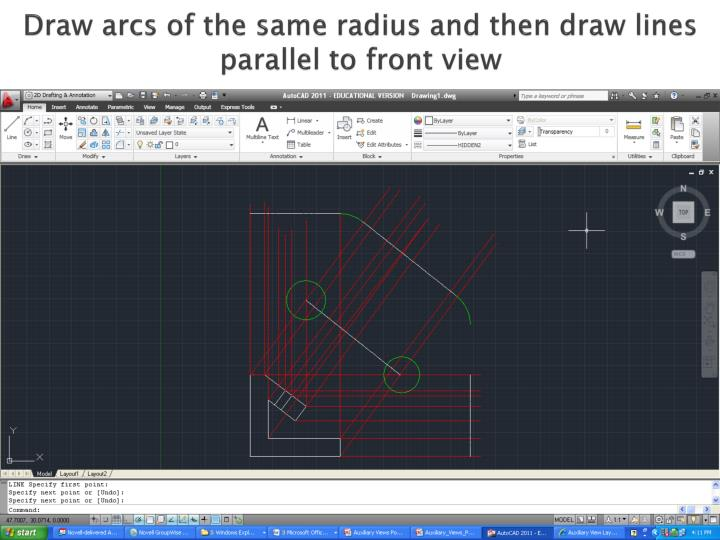 Draw arcs of the same radius and then draw lines parallel to front view