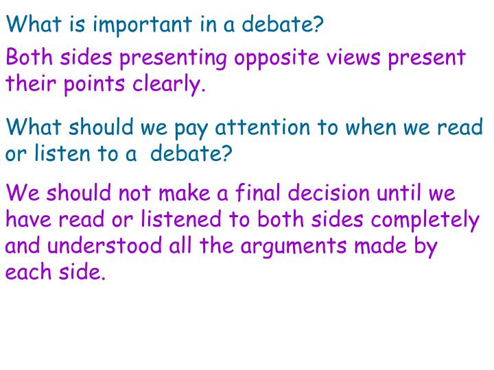 What is important in a debate?