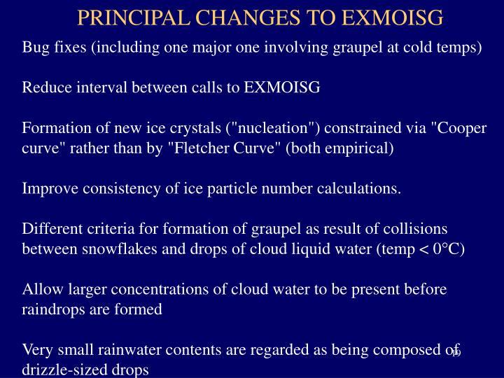 PRINCIPAL CHANGES TO EXMOISG