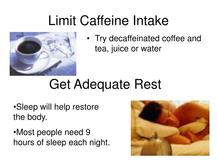 Limit Caffeine Intake
