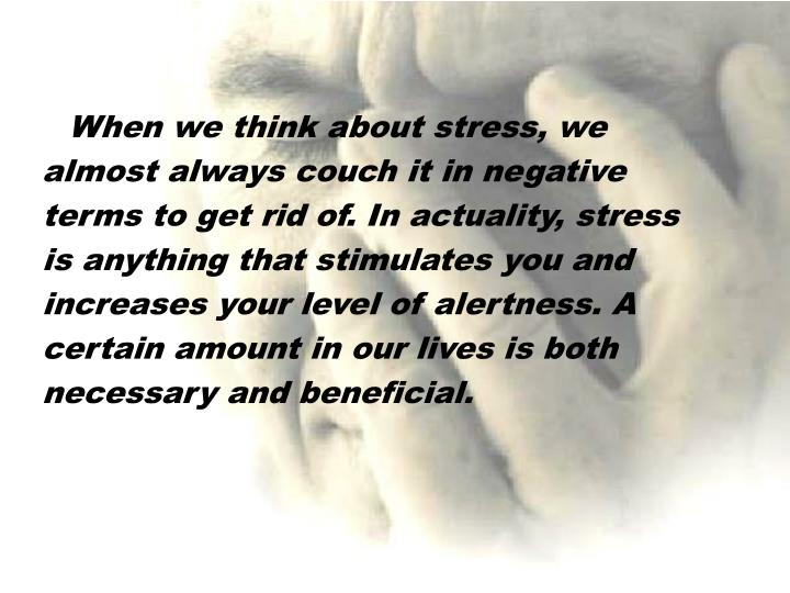 When we think about stress, we