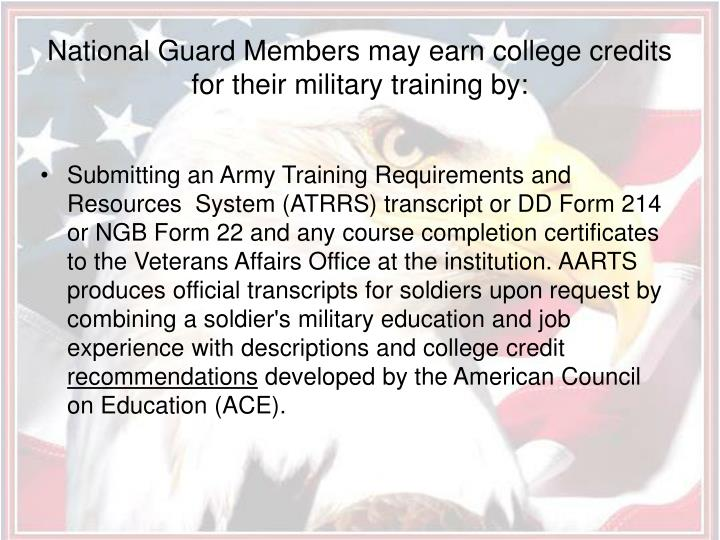 National Guard Members may earn college credits for their military training by: