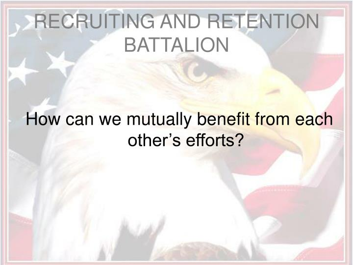 Recruiting and retention battalion1