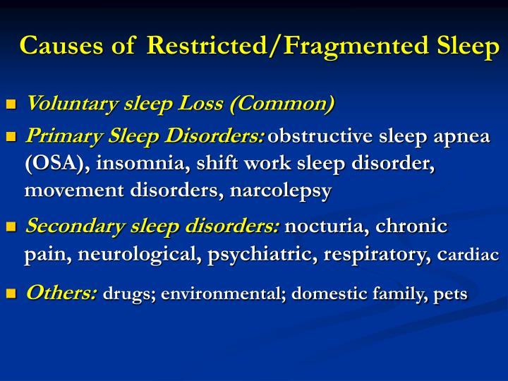 Causes of Restricted/Fragmented Sleep