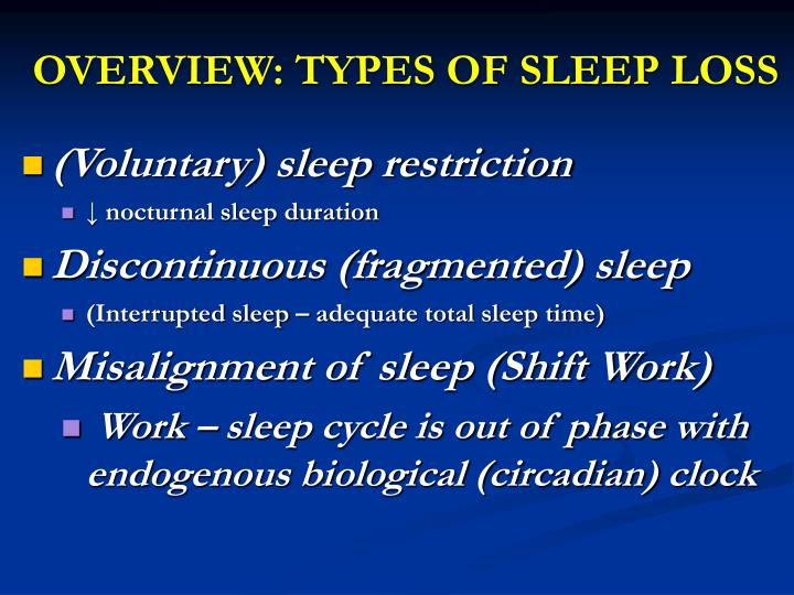 OVERVIEW: TYPES OF SLEEP LOSS