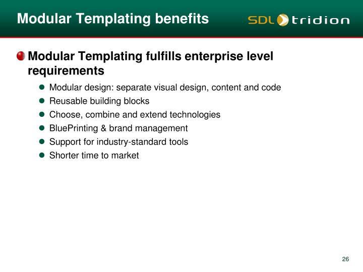 Modular Templating benefits