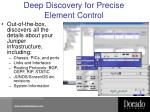 deep discovery for precise element control