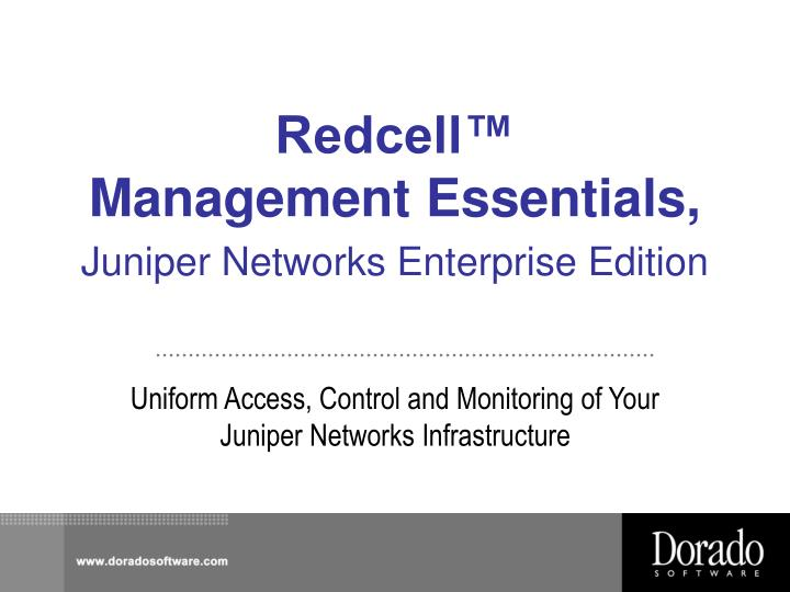 Redcell management essentials juniper networks enterprise edition