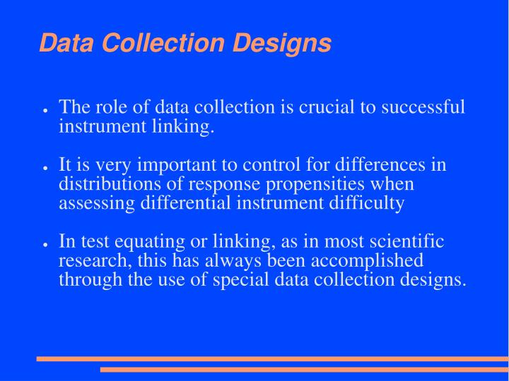 Data Collection Designs