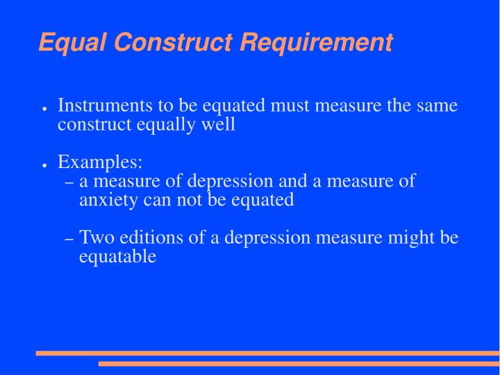 Equal Construct Requirement