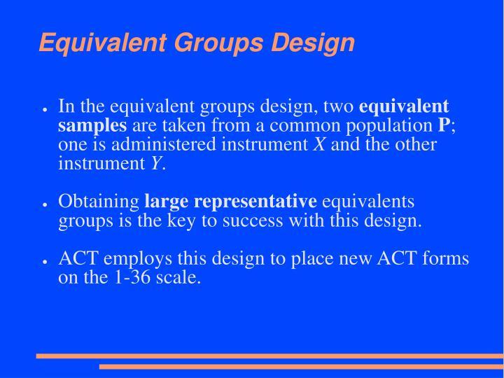 Equivalent Groups Design