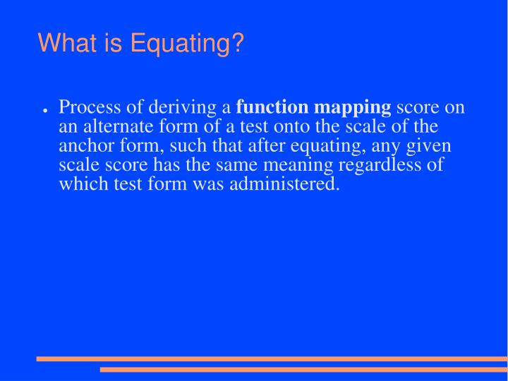 What is Equating?