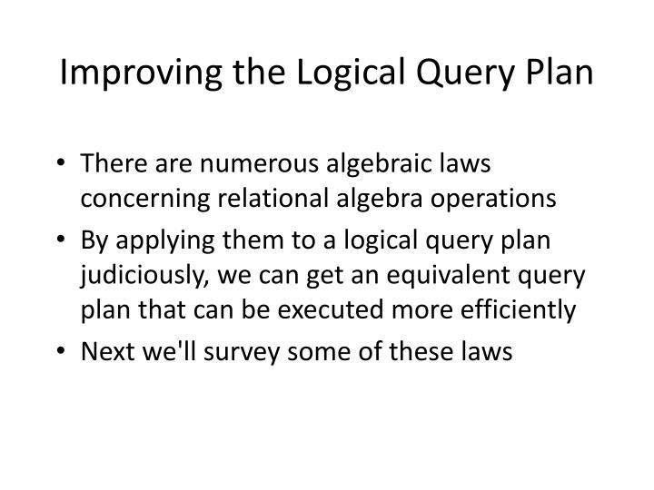 Improving the Logical Query Plan