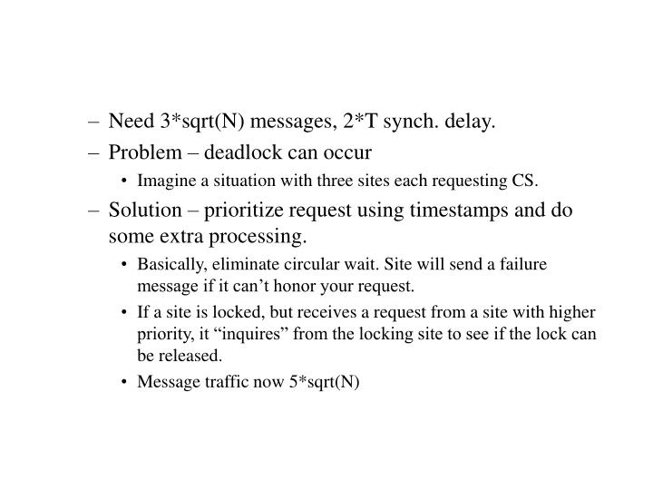 Need 3*sqrt(N) messages, 2*T synch. delay.