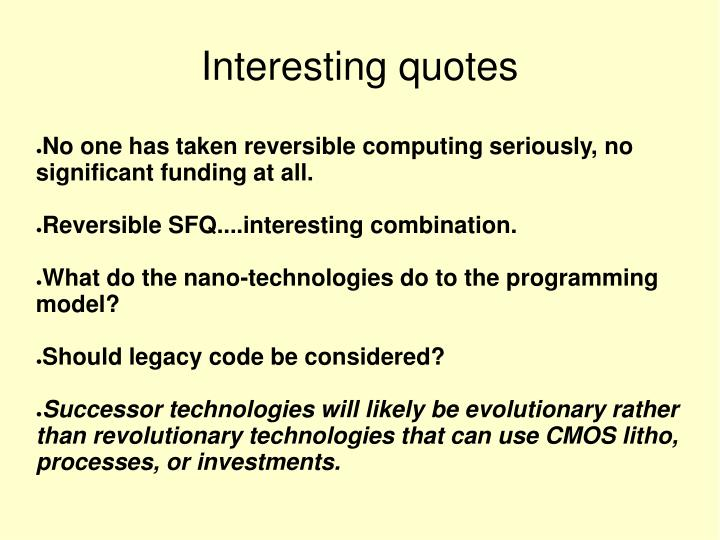 No one has taken reversible computing seriously, no significant funding at all.