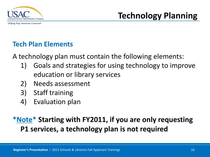 A technology plan must contain the following elements: