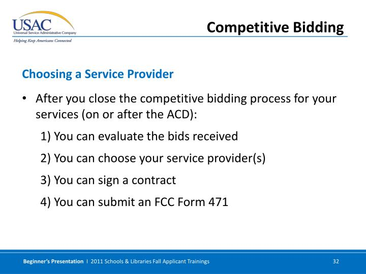After you close the competitive bidding process for your services (on or after the ACD):