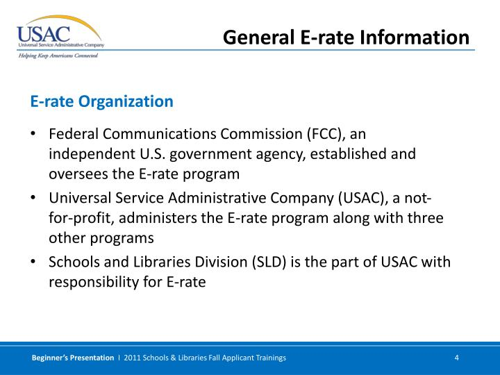 Federal Communications Commission (FCC), an independent U.S. government agency, established and oversees the E-rate program