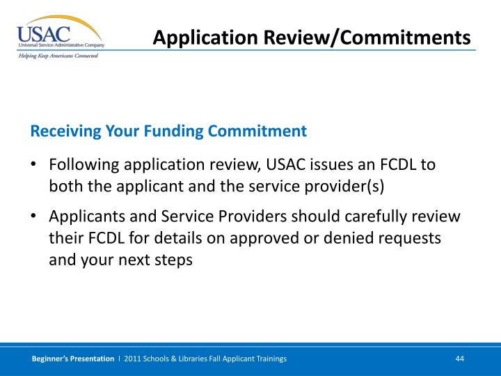 Following application review, USAC issues an FCDL to both the applicant and the service provider(s)