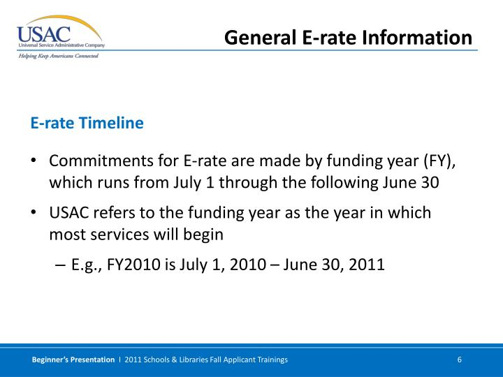 Commitments for E-rate are made by funding year (FY), which runs from July 1 through the following June 30