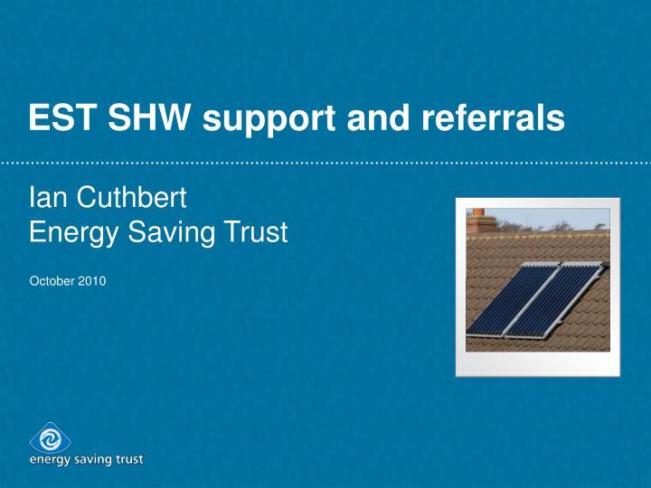 Est shw support and referrals