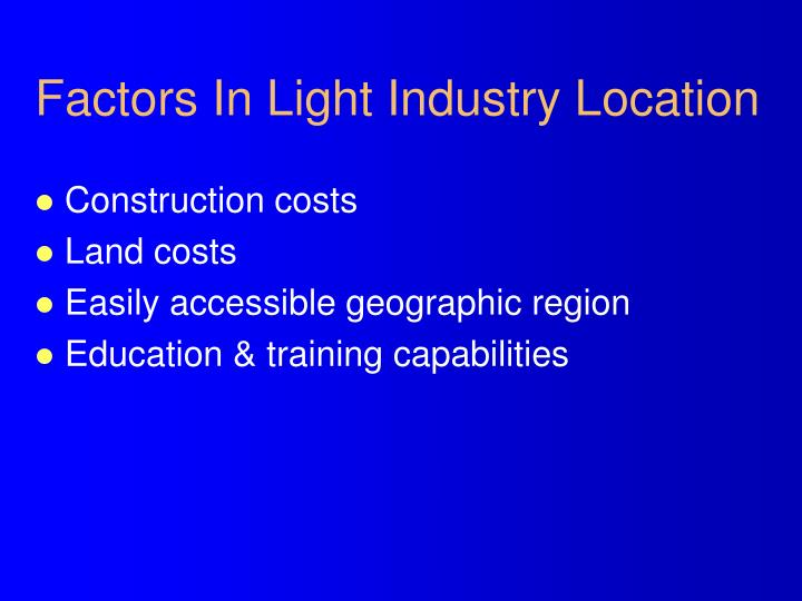 Factors In Light Industry Location