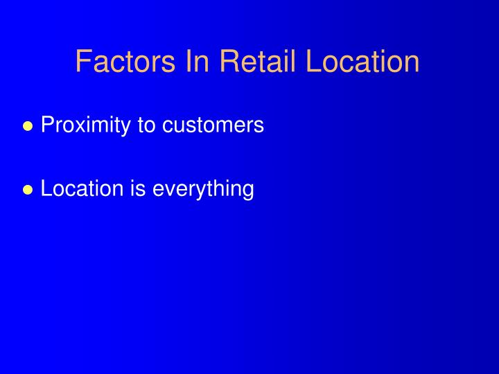 Factors In Retail Location