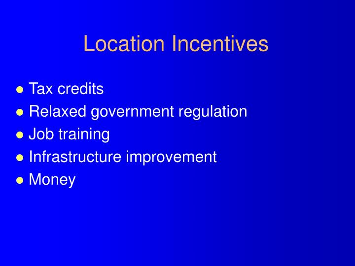 Location Incentives