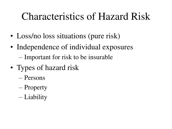 Characteristics of Hazard Risk