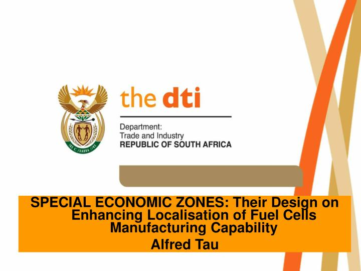 SPECIAL ECONOMIC ZONES: Their Design on Enhancing Localisation of Fuel Cells Manufacturing Capability
