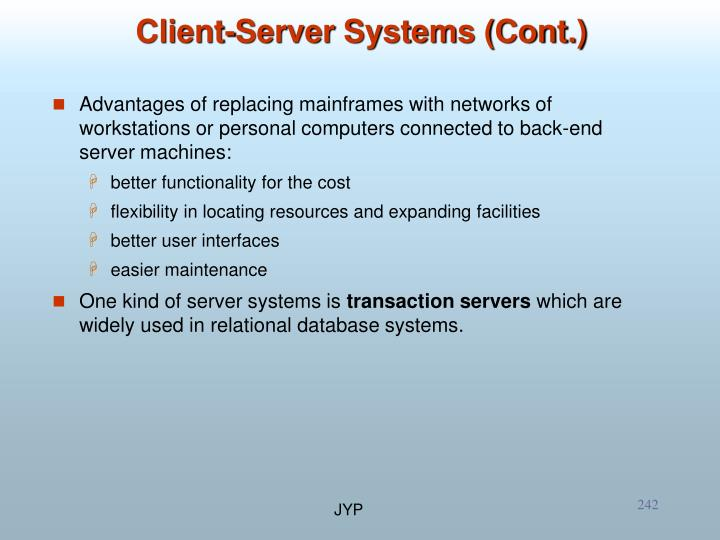 Advantages of replacing mainframes with networks of workstations or personal computers connected to back-end server machines: