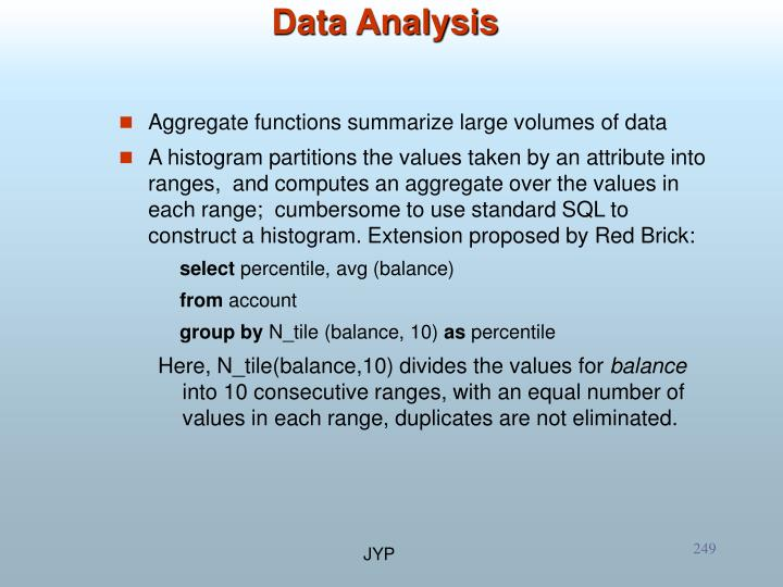 Aggregate functions summarize large volumes of data