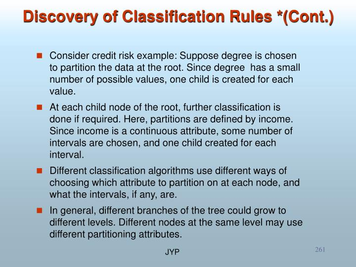 Consider credit risk example: Suppose degree is chosen to partition the data at the root. Since degree  has a small number of possible values, one child is created for each value.
