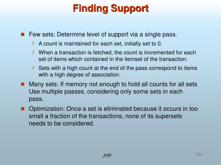 Few sets: Determine level of support via a single pass.