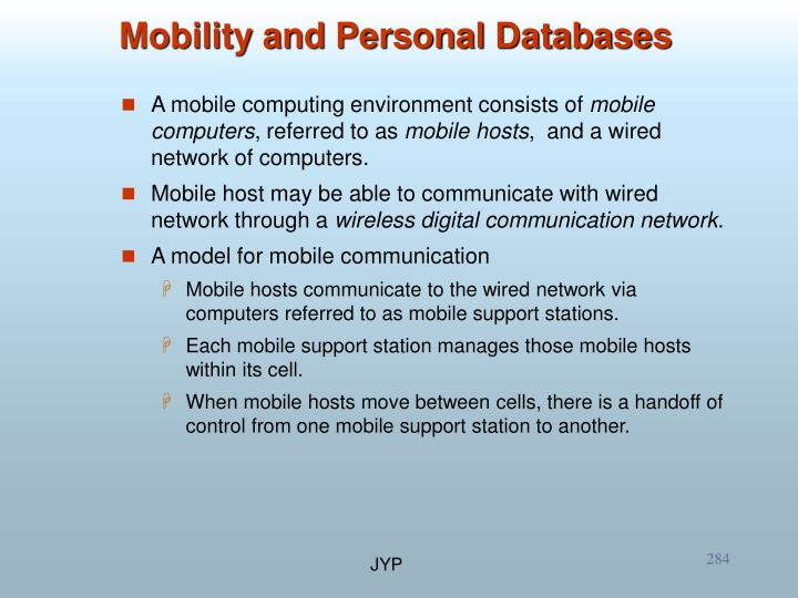 A mobile computing environment consists of