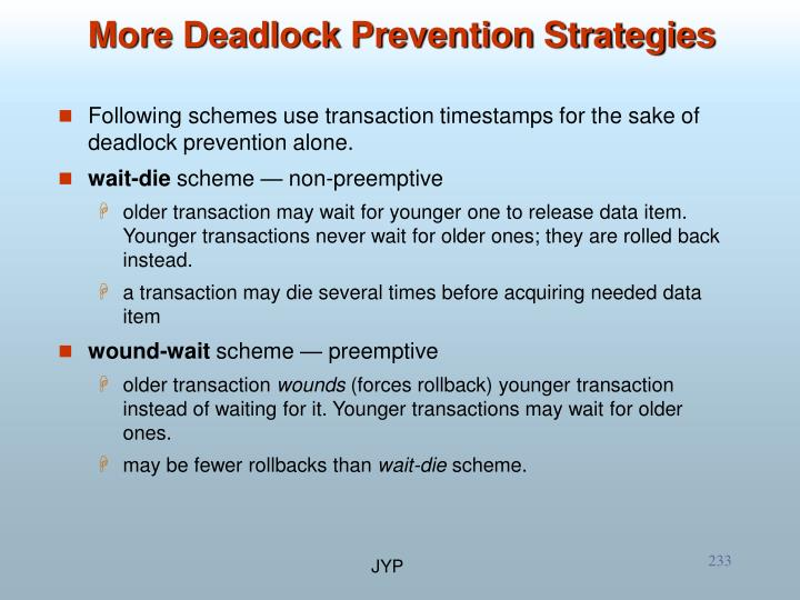 Following schemes use transaction timestamps for the sake of deadlock prevention alone.