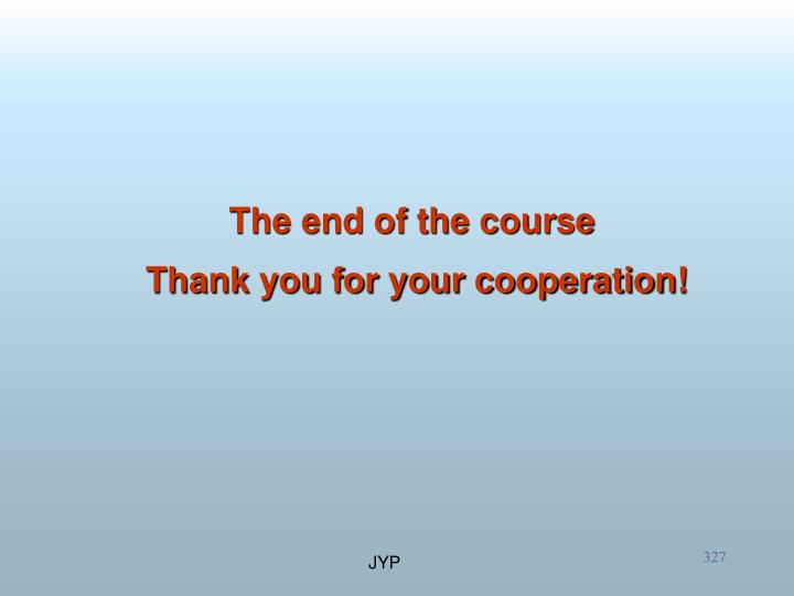 The end of the course