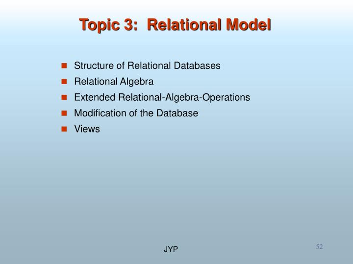 Topic 3:  Relational Model