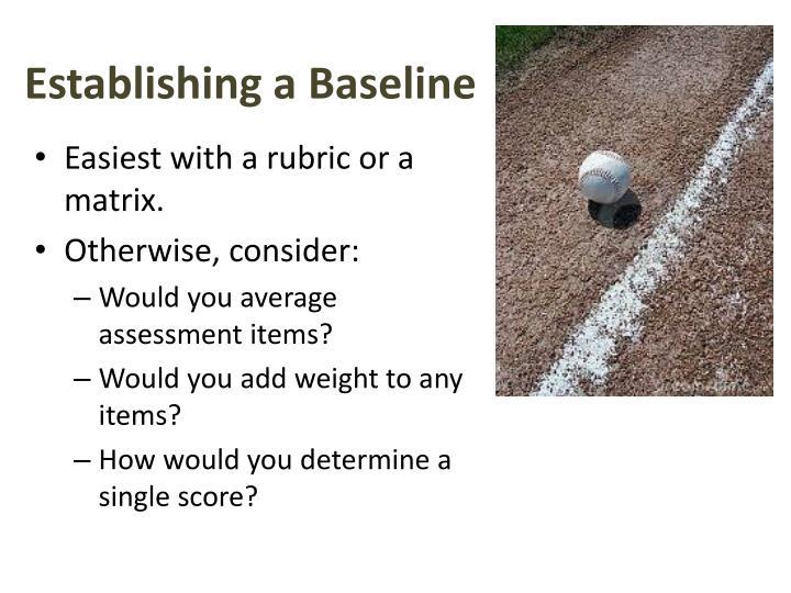 Establishing a Baseline