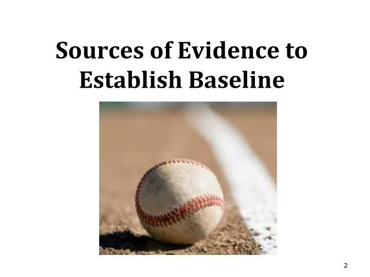 Sources of Evidence to Establish Baseline