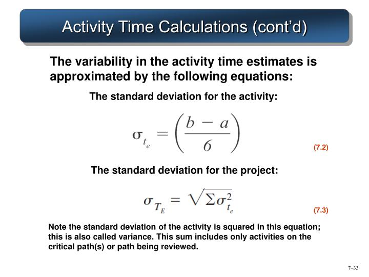 The variability in the activity time estimates is approximated by the following equations: