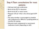 step 4 team consultations for most patients