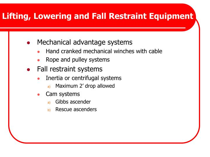 Lifting, Lowering and Fall Restraint Equipment