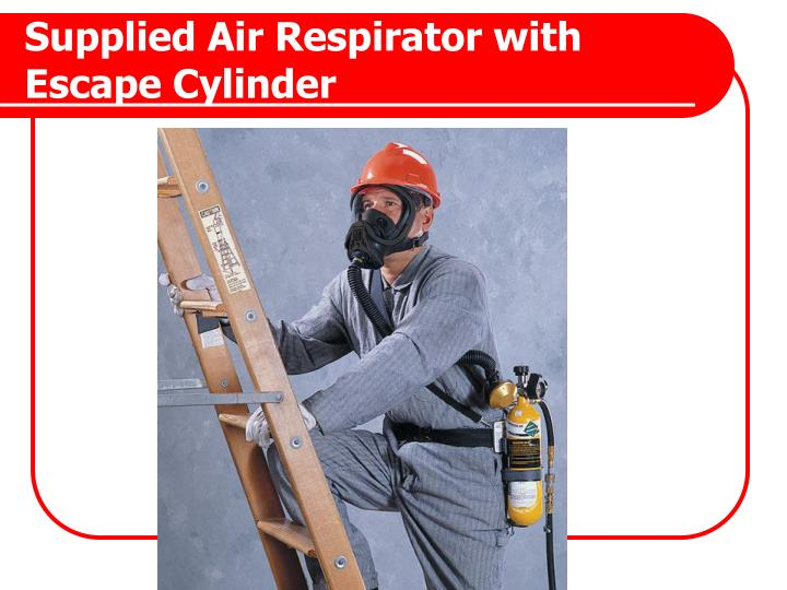 Supplied Air Respirator with Escape Cylinder