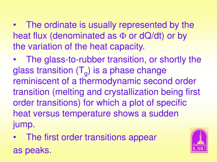 The ordinate is usually represented by the heat flux (denominated as